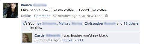 "coffee. . Bianca L _ i like people haw i like my coffee K.. like coffee., Unlike - Camment - 52 minutes age: near New' r' -ark . ' mmu, Jay b - e, Melissa I ""Mr"