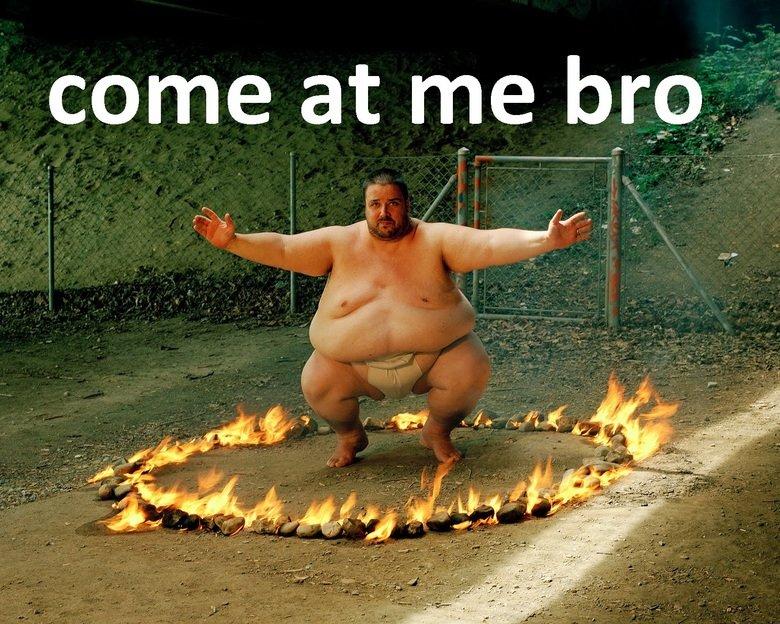 Come at me bro. I lol'd.... come at me berp% A_ .. my little pony ur kidding me come at me bro