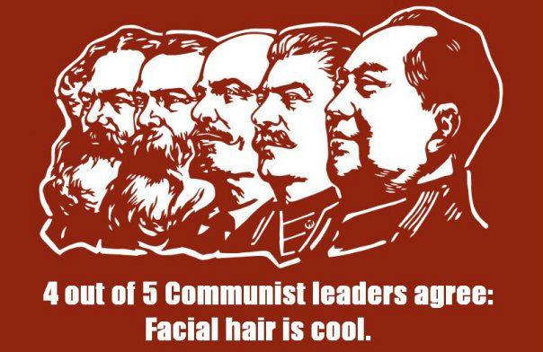 "communist beard. 4 out of 5 have it. 4 ttwtt tta 5 "" tta : Facial hair is. WOLOLO"