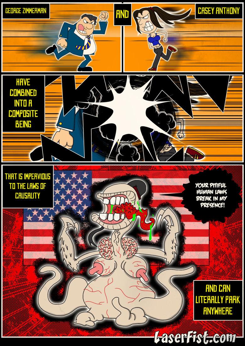 "Compound Monstrosity. By Josh Maynard, for . IMAGE T Fattar'""! LITERALLY FHAK zimmerman News casey anthony florida comic webcomic laserfist monster"