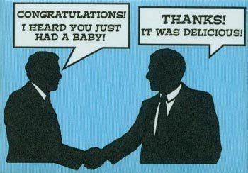 Congratulations. .. ...it truly was. Congratulations baby