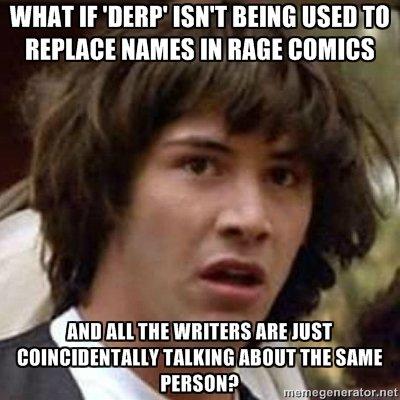 "Conspiracy Keanu. The tags are correct. WAIIT If '["" ISN' T BEING USER LII IUEI' [ IE IN BREE an mun: WRITERS 'u. Prasit"