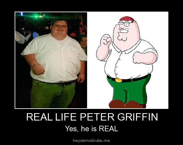 Content. ishkabibble. stolen from facebook.. REAL LIFE PETER GRIFFIN Yes, he is REAL. OMG NICE OC OP!! NEVER SEN DIS BE4!!! XDDDDDDDDDDD