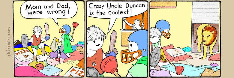 Crazy Uncle Duncan. pbfcomics.com. Not mine