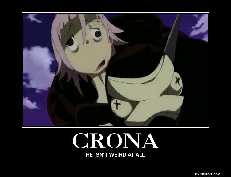 crona he isn,t werid at all.. . HE ISN' T WEIRD AT ALL