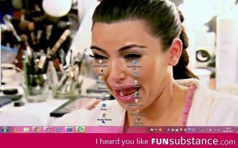 Crying kim. . I heard you like Funsubstance. ca,