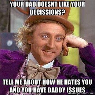 Daddy issues. . miimii' ii' idiiot _. HATES mu