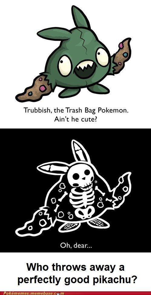DAFUQ. DAFUQ. lalal Trash air, Pokemon. Ain' t he cute? Who throws away Fr,.,] perfectly good ' Pokem em's. mem ehave. ,, m