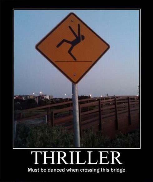 Dance if you want to cross the bridge. . THRILLER Must be danced when crossing this bridge Michael Jackson thriller bridge dance