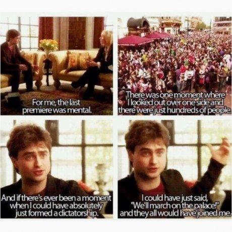 "Daniel Radcliffe. .. ""Onwards my minions! Tonight we eat Lobster in Buckingham!"""