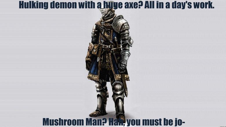 Dark Souls Logic 2. #2. Considering a comp for us Dark Souls fans.... I'll take a mushroom dood over those royal gaurds any time. Unless It's 2 mushrooms....