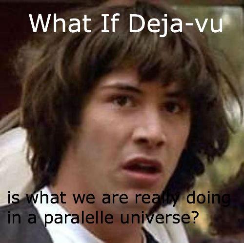 Deja-vu. .. YOU MEAN........... STEINS GATE?