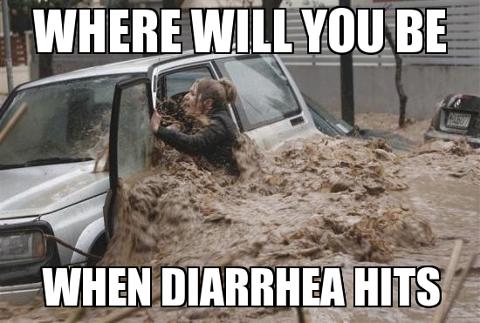 Diarrhea. .. strikes