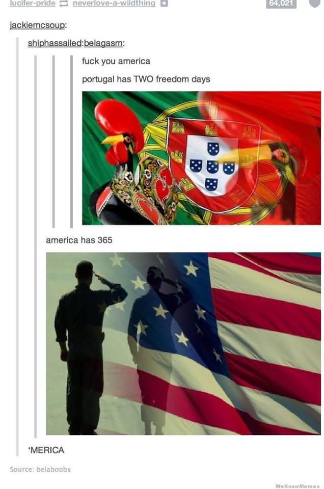 """Did Somebody Say Freedom?. . ckin. -mason: fft"""" you amarica portugal has freedom days amarica has 355 MEHICO freedom"""