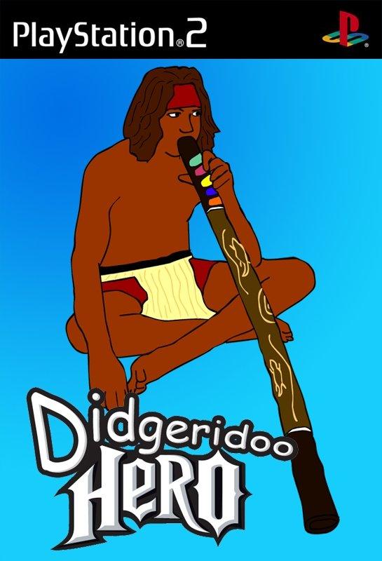 didgeridoo hero. funnyjunk.com/funny_pictures/601029/toasty/<br /> www.funnyjunk.com/funny_pictures/600960/yay+sporks/<br /> www.funnyjunk.com/funny