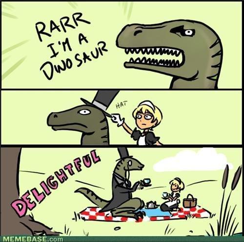 Dinosaur gentleman. Like a sir!.