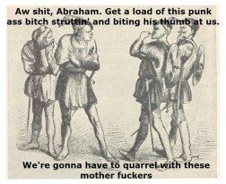 Do you quarrel, sir?. . Aw Ahit, harm. Eat a all {hi punk