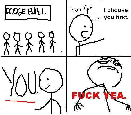 Dodgeball. .. I always got picked last:-(