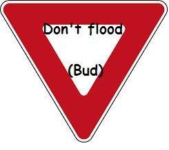 Don't flood (bud). Don't flood (bud) i found this awsome meme on 4chan! .. le master trole dont Flood bud bracket 4Chan meme troll traffic awsome