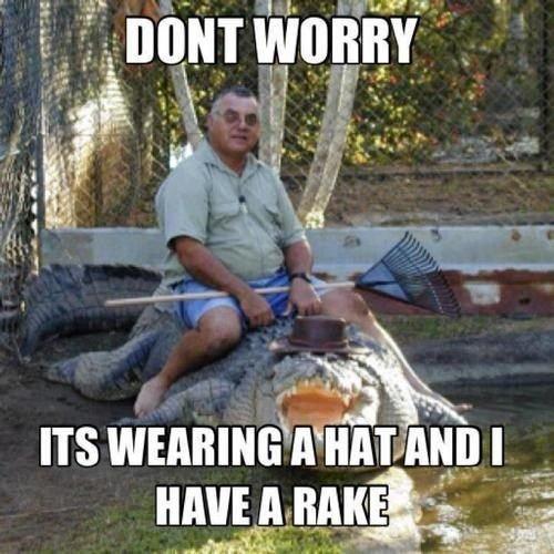Don't worry..... be happy. rake hat gator WTF