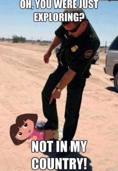 Dora Dora Dora the illegal. Insert racism here.