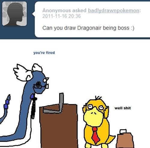 "Dragonair being boss. baws. Can you draw Dragonair being boss "" Boss"
