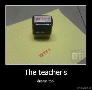 Dream tool. . The teacher' s dream tool