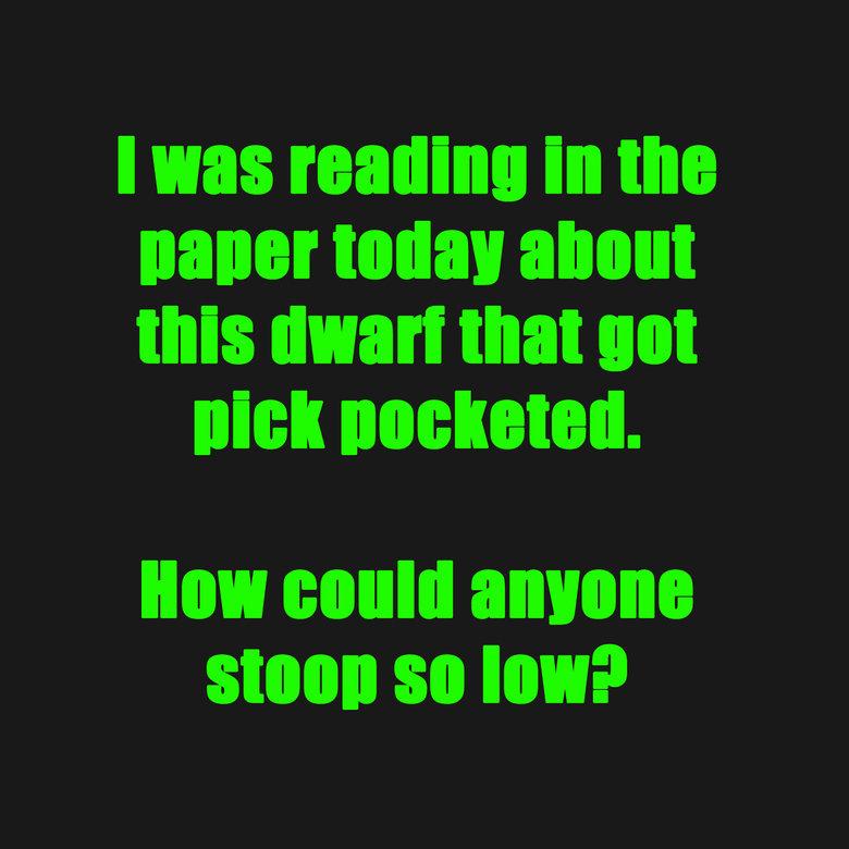 Dwarf Pickpocket. .. I bet the dwarf is short on cash now dwarf pickpocket