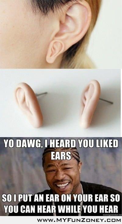 """Ear you Hear. gwaD. EARS. R' eit so I PM nu hlf on min EAR so mu can new [ um: WWW. MYF"""" i hear you ear"""