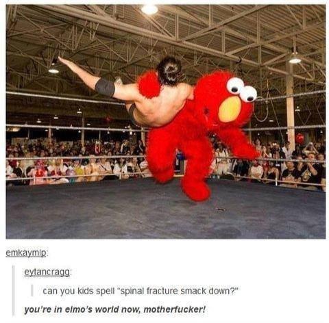 """Elmo's World. . can you Iams. . fracture serach duwn' P"""""""
