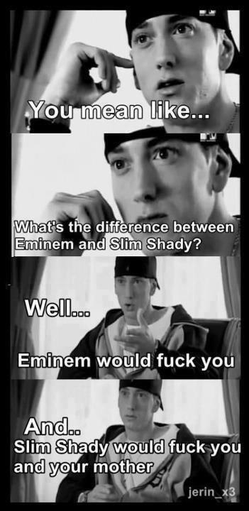 Eminem vs Slim Shady. :3 Enlightening. h- tls thy; / lg/ betweem' Eminem and '. Shady?