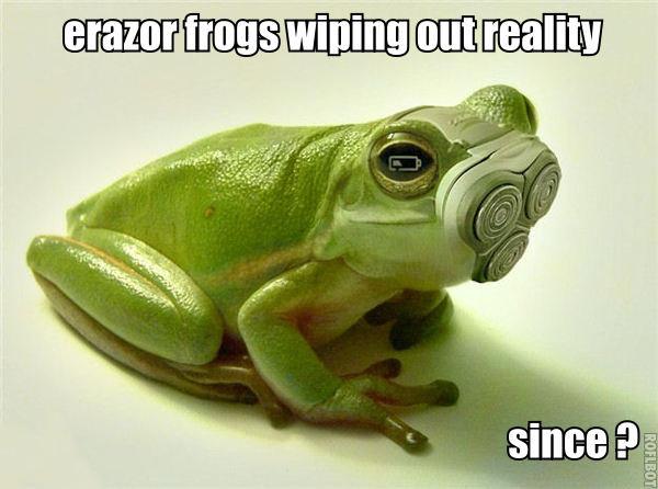 erazor frogs. erazor frogs.. The Battery Is Low!!!