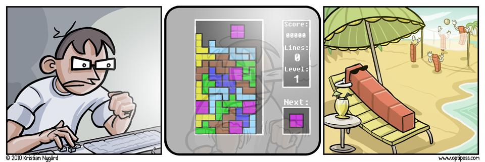 Every god damn time. Tetris is cool?.. i agree too Every god damn t