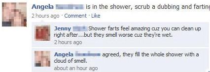 Facebook- shower farts?. scrub a dub dub fart in a tub?. Angela IKE is in the shower, scrub a dubbing and 2 hours age ' Comment . Like Jenn? gag, Chewer farts f facebook Fart Food Scrub a dub Shower pwn
