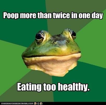 FBF: Healthy Eating. OC. Made using MemeGenerator on Memebase.. Pettm [INNS than in ttchtt My Eating healthy. Eating too healthy means pooping often
