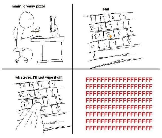 "FFFFFFFFFFFFFFFFFFFFF. . mum. greasy pizza. magic conch says: ""wipe that off"""
