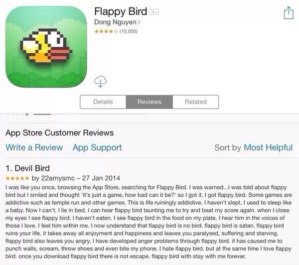 Flappy Bird. Beware. Flappy Bird A.' ch Dong Nguyen 9 App Store Customer Reviews Write a Review App Support Bert by Meet Helpful 1. Devil Bird uni Jan was like