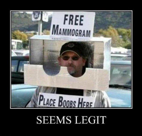 Free Mammogram. Seems legit. Not OC ;D. LEGIT