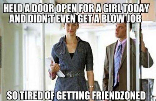 friend zone. bummer dude. Iff
