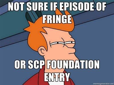 Fringe. www.scp-wiki.net/. MT SURE If or FRINGE. Hi