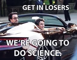 fuckin science. hell yea. GET