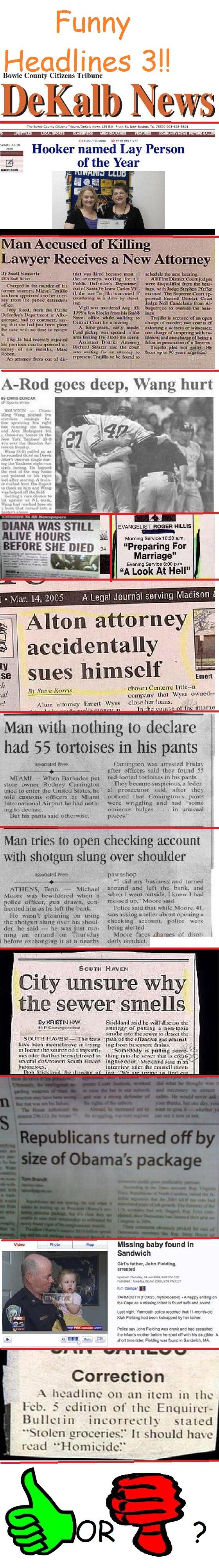 Funny Headlines 3. Original: www.funnyjunk.com/funny_pictures/960243/Funny+Headlines/<br /> Part 2:<br /> www.funnyjunk.com/funny_pictures/961339/Fu
