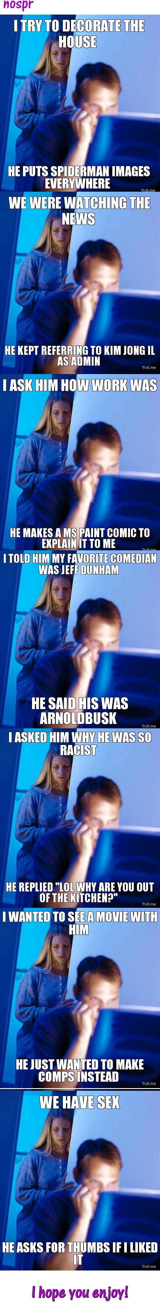 FunnyJunk Addicted Husband 2 (OC). (OC) I hope you guys like this one! www.funnyjunk.com/funny_pictures/2227885/FunnyJunk+Addicted+Husband+3+OC/. HE HITS IMAGES FUNNYJUNK ADDICT