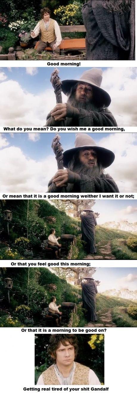 Gandalf. the troll.. No, no-no-no no, don't give me that again