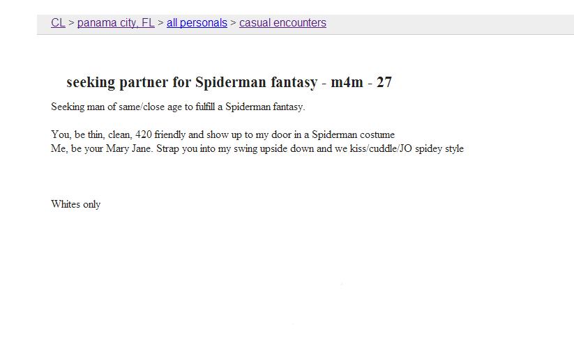 gay spiderman. found this on CL. Q r gamma Mg FL r all personals r casual encounters seeking partner for Spiderman fantasy - mam - 27 Seeking man of same/ close funny Craigslist Gay Spiderman