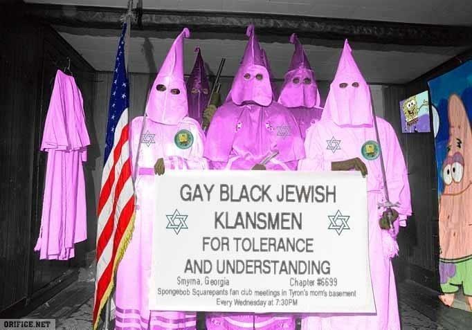 Gay black jewish spongebob ku klux klan. If you look at the bottom it says spongebob meeting in tyronnes mothers basement. LOL FUNNY AS HELL,THUMBS UP IF YOUR N black KKK Gay spongebob tyrone basement capthca Crack