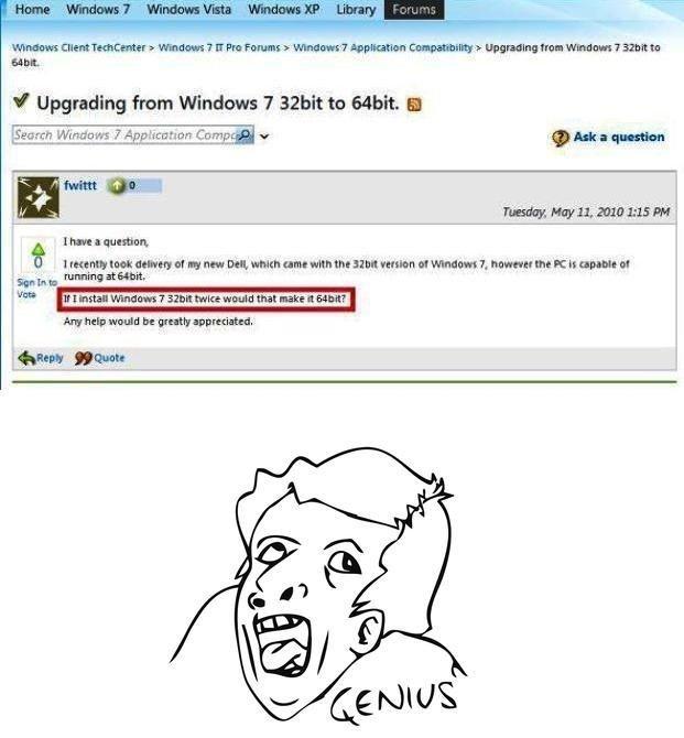 """Genius!. Morbid for computer geeks.. HEI- Upgrading from Windows 7 to . H Cilian Erratum 7 -' :: urinn Cr: Tail «r . jg"""" a 'gun Tish; Marit, tais Ait -,: durum"""