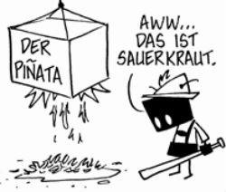 German pinata. Source is a webcomic called Bug Martini i2.wp.com/www.bugmartini.com/wp-content/uploads/2012/04/2012-04-04-Manila-File-Fold.png. DER pinata german disappointing