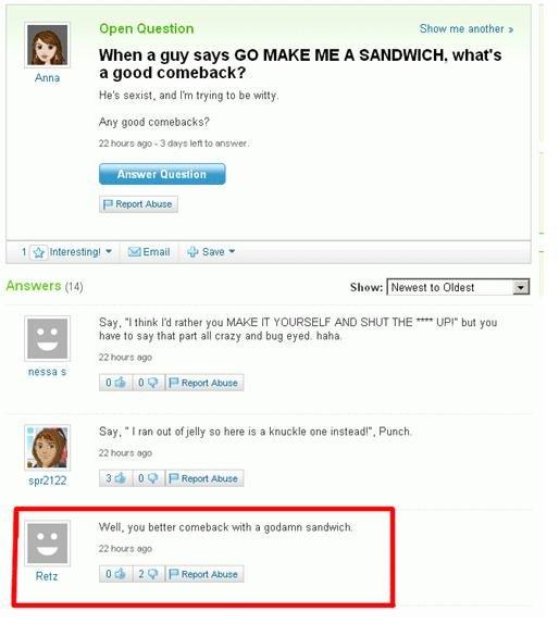 Go Make Me a Sandwich. . tha an Shaw me amother ' when a my says an MAKE ME A . wherg Anna good Any good m ttchtt 1 fr Interesante ' : Save - tld) Shaw: I Mamma