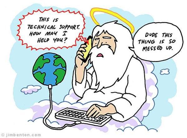 "God calling tech support. Source: www.jimbenton.com. THING If "" God earth"